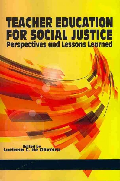 Teacher education for social justice : perspectives and lessons learned /