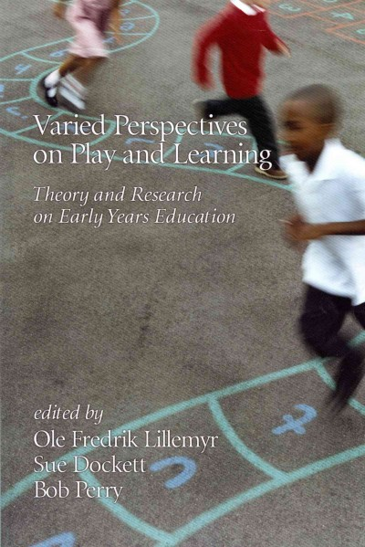 Varied perspectives on play and learning : theory and research on early years education /