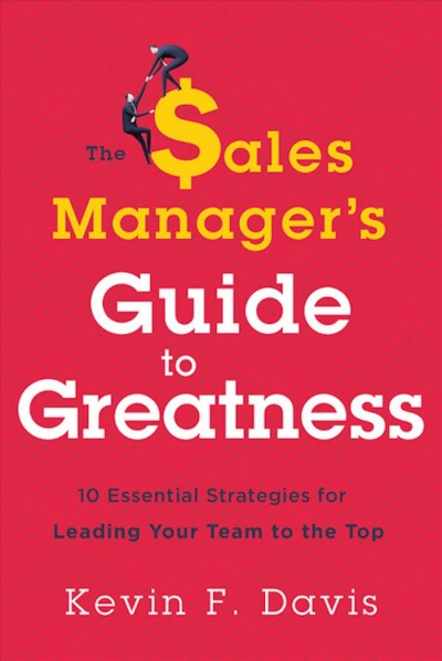 The Sales Manager Guide to Greatness