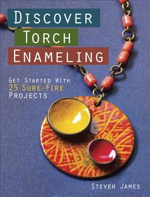 Discover Torch Enameling