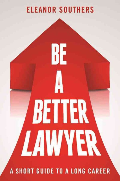 Be a Better Lawyer