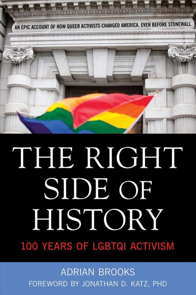 The right side of history : 100 years of revolutionary LGBTQI activism