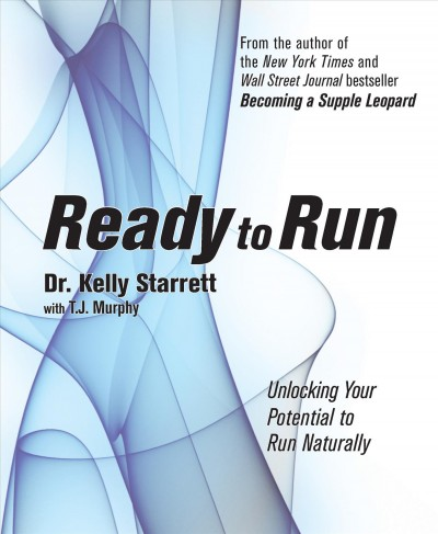 Ready to run : unlocking your potential to run naturally