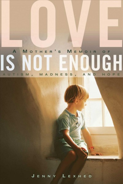 Love is not enough : a mother