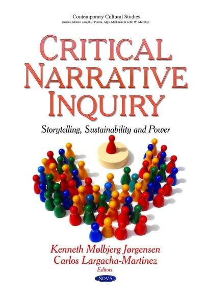 Critical narrative inquiry : storytelling, sustainability and power /