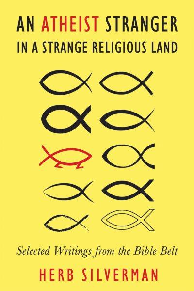 An Atheist Stranger in a Strange Religious Land