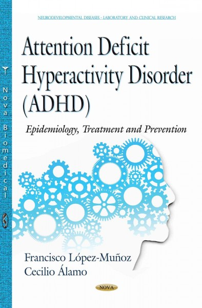 Attention deficit hyperactivity disorder (ADHD) : epidemiology, treatment and prevention /