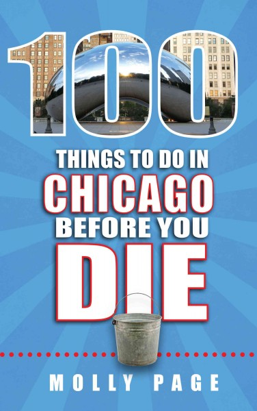 100 things to do in Chicago before you die /
