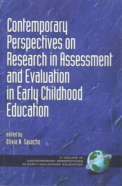 Contemporary perspectives on research in assessment and evaluation in early childhood education /