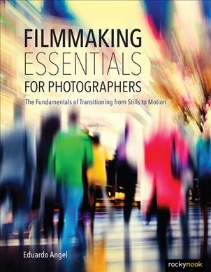 Filmmaking Essentials for Photographers