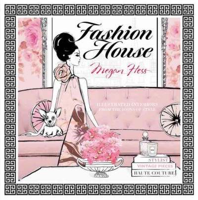 Fashion house : : illustrated interiors from the icons of style