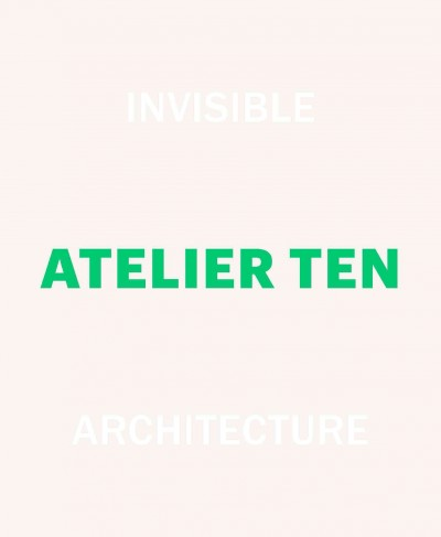 Atelier Ten : : invisible architecture.