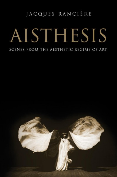 Aisthesis : scenes from the aesthetic regime of art