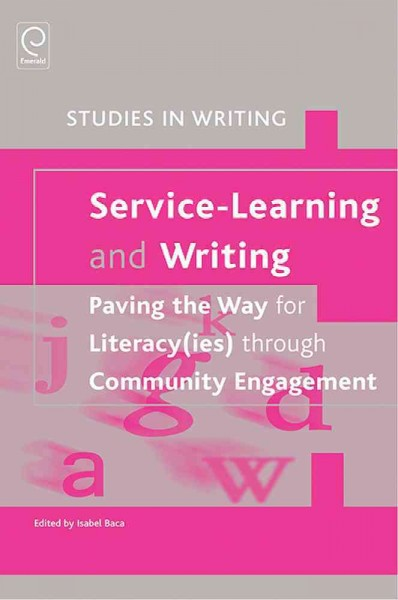 Service-learning and writing : paving the way for literacy(ies) through community engagement /