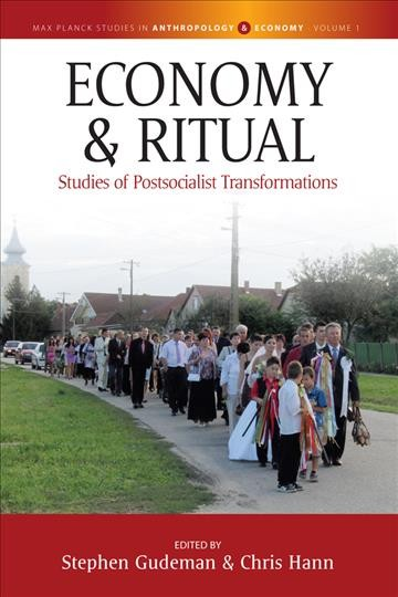 Economy and ritual : studies of postsocialist transformations