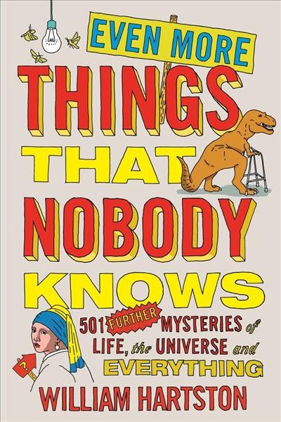 Even More Things That Nobody Knows