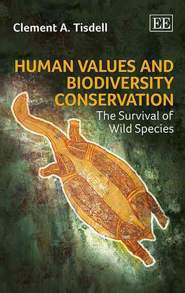 Human values and biodiversity conservation : the survival of wild species