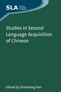 Studies in second language acquisition of Chinese /