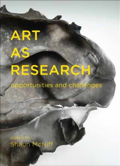 Art as research : opportunities and challenges /