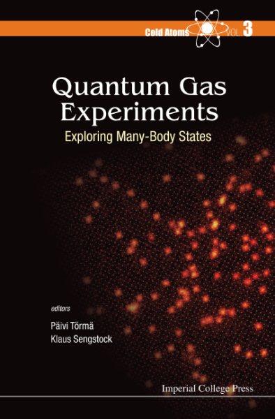 Quantum gas experiments : exploring many-body states /