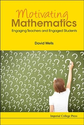 Motivating mathematics : engaging teachers and engaged students /