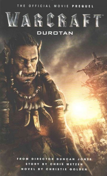 Warcraft:Durotan:The Official Movie Prequel 魔獸:崛起-杜洛坦-官方電影前傳小說