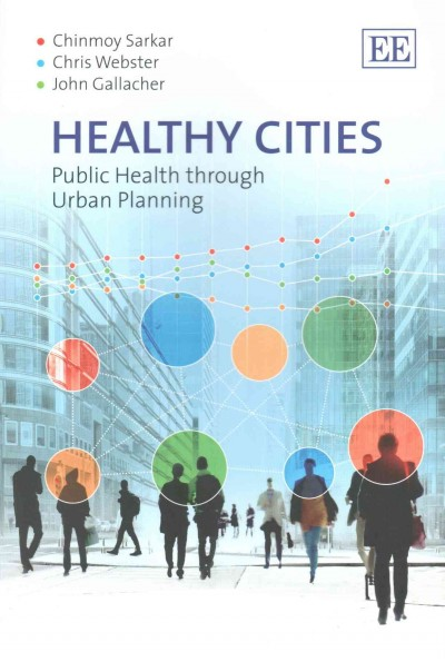 Healthy cities : public health through urban planning /