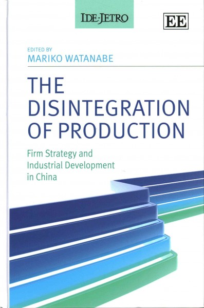 The disintegration of production:firm strategy and industrial development in China