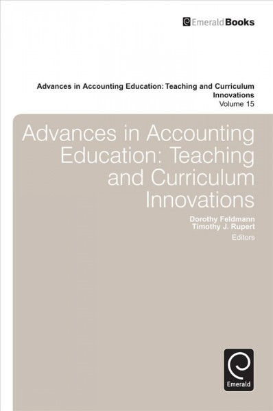 Advances in accounting education : : teaching and curriculum innovations