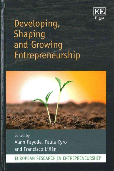 Developing, shaping and growing entrepreneurship