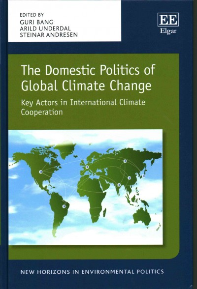 The domestic politics of global climate change:key actors in international climate cooperation