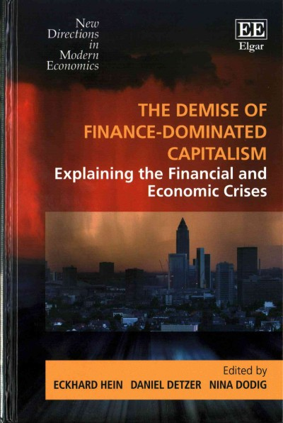 The demise of finance-dominated capitalism :explaining the financial and economic crises
