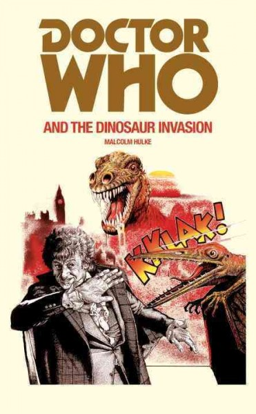 Doctor Who and the dinosaur invasion /