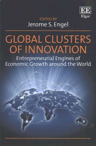 Global clusters of innovation:entrepreneurial engines of economic growth around the world
