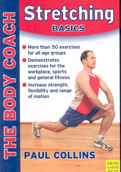 Stretching basics : stretching & flexibility for sport, lifestyle and injury prevention with Australia