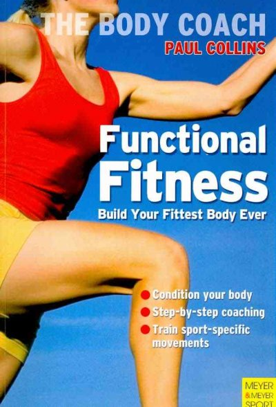 Functional fitness : build your fittest body ever with Australia