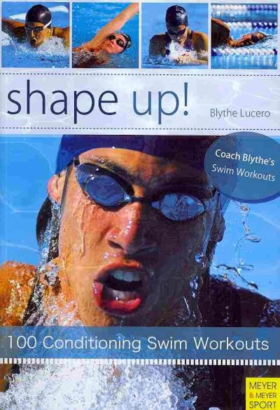 Shape up! : 100 conditioning swim workouts /