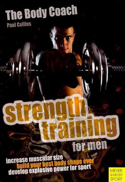 Strength training for men : the ultimate core strength to power conversion training system /