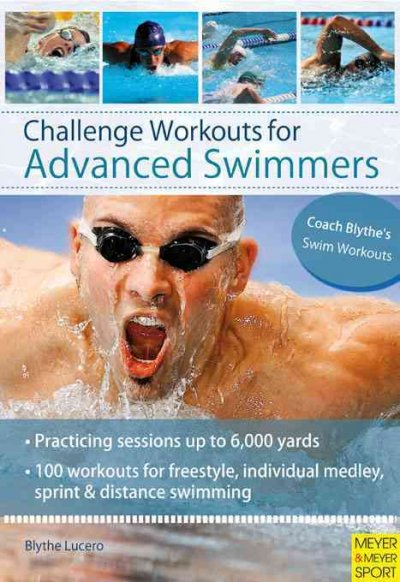 Challenge workouts for advanced swimmers /