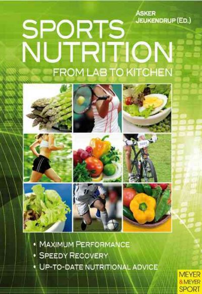 Sports nutrition : from lab to kitchen /