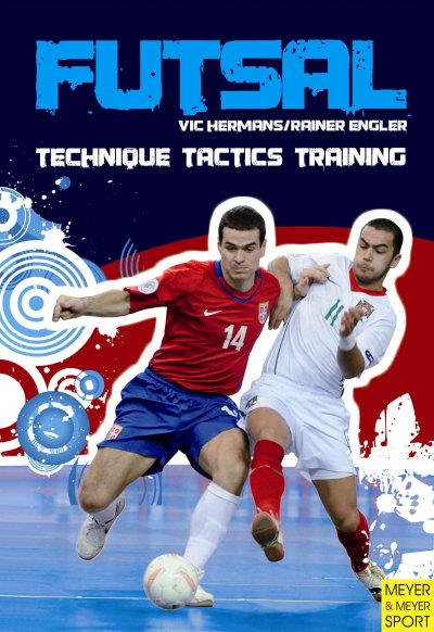 Futsal : technique, tactics, training /