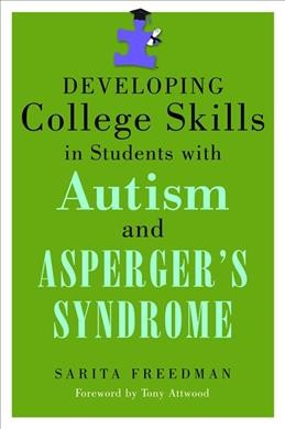 Developing college skills in students with autism and Asperger