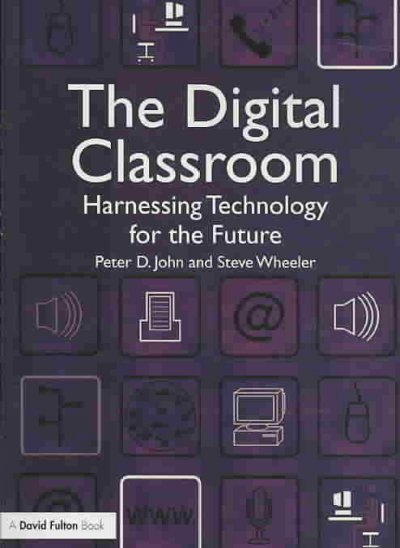The digital classroom : harnessing technology for the future of learning and teaching /