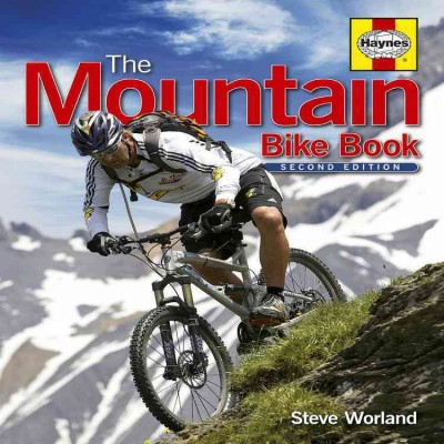 The mountain bike book : your guide to the history, bike types, fitness, riding technique, bike anatomy and maintenance essentials /
