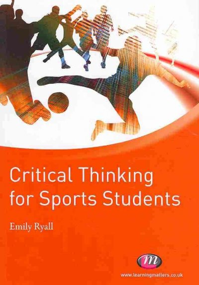 Critical thinking for sports students /