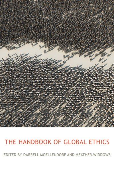 The Routledge handbook of global ethics /