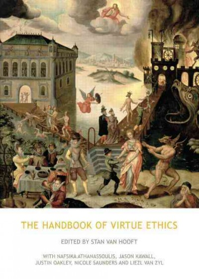 The handbook of virtue ethics /