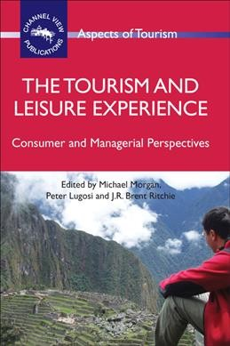 The tourism and leisure experience : consumer and managerial perspectives /