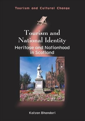 Tourism and national identity : heritage and nationhood in Scotland /