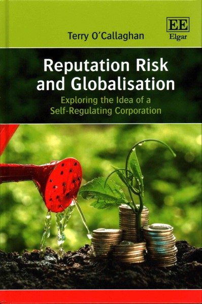 The Self-regulating Corporation Corporate Reputation in an Era of Globalisation
